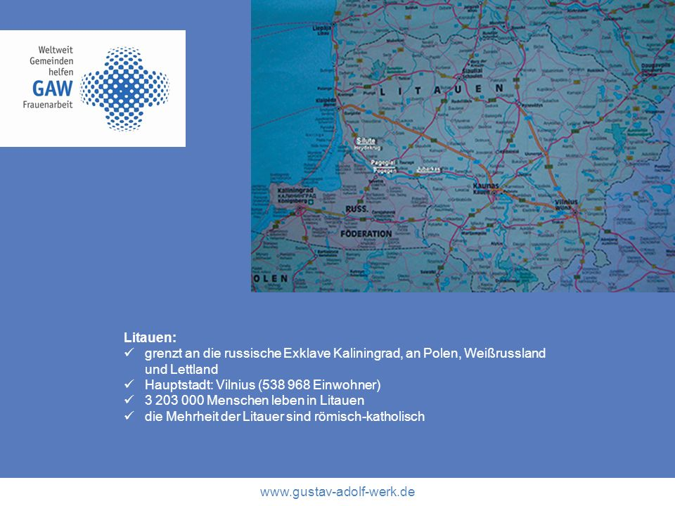 Litauen: grenzt an die russische Exklave Kaliningrad, an Polen, Weißrussland und Lettland. Hauptstadt: Vilnius (538 968 Einwohner)