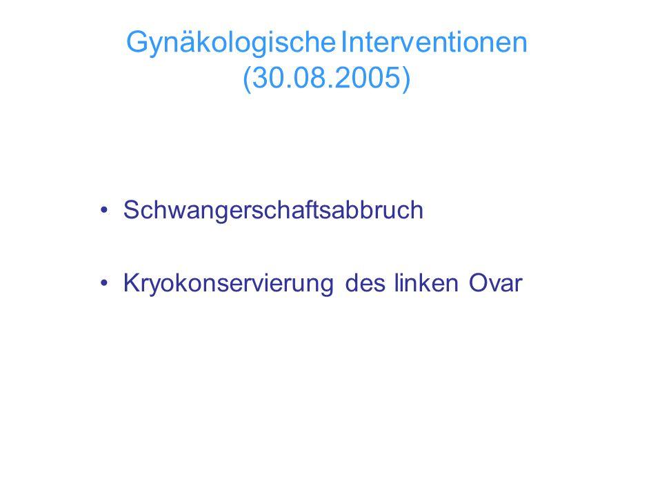 Gynäkologische Interventionen (30.08.2005)
