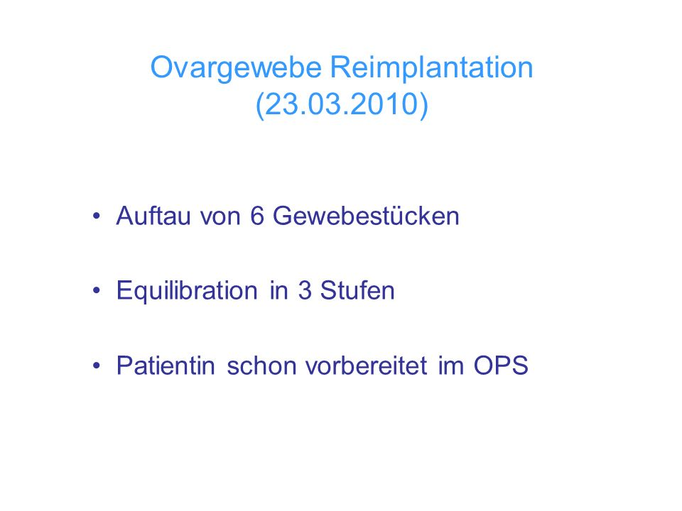 Ovargewebe Reimplantation (23.03.2010)‏