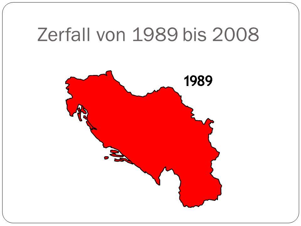 Zerfall von 1989 bis 2008