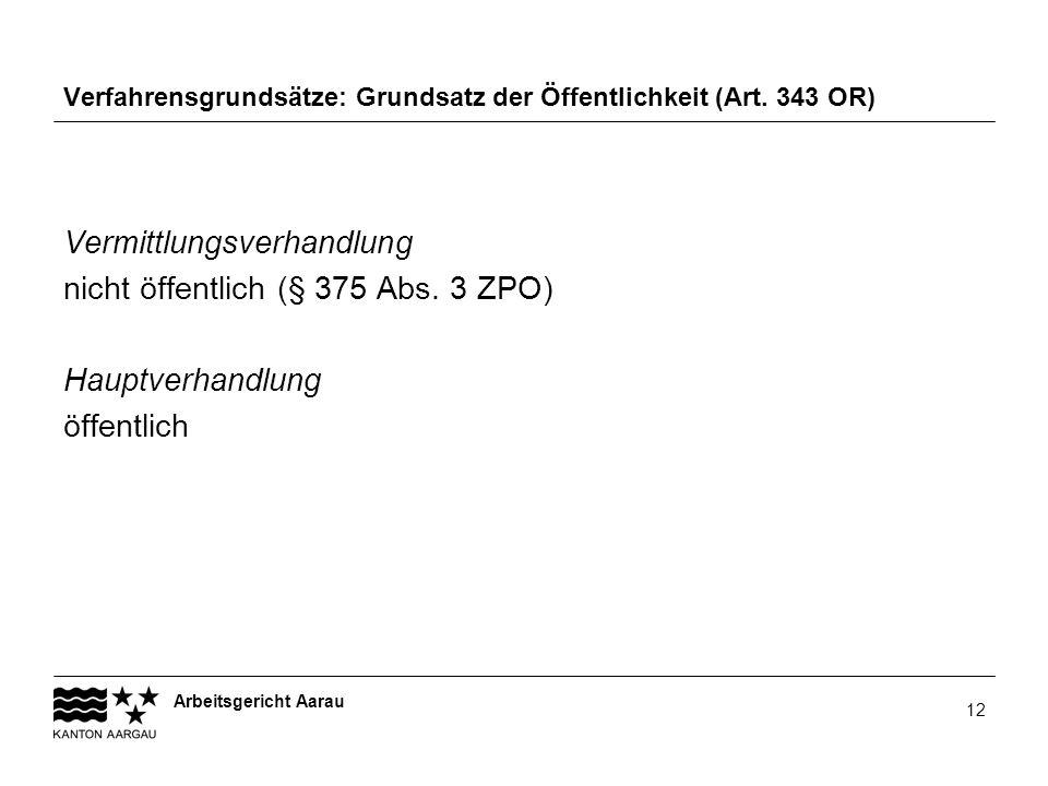 Verfahrensgrundsätze: Grundsatz der Öffentlichkeit (Art. 343 OR)