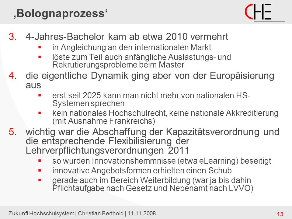 'Bolognaprozess' 4-Jahres-Bachelor kam ab etwa 2010 vermehrt