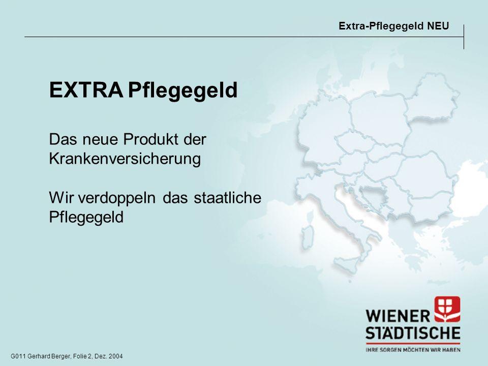 EXTRA Pflegegeld Das neue Produkt der Krankenversicherung