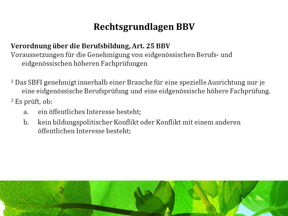 Rechtsgrundlagen BBV Verordnung über die Berufsbildung, Art. 25 BBV