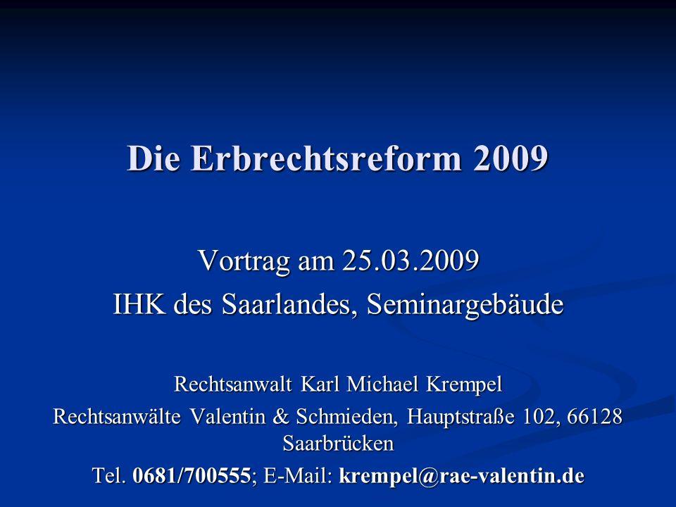 Die Erbrechtsreform 2009 Vortrag am 25.03.2009