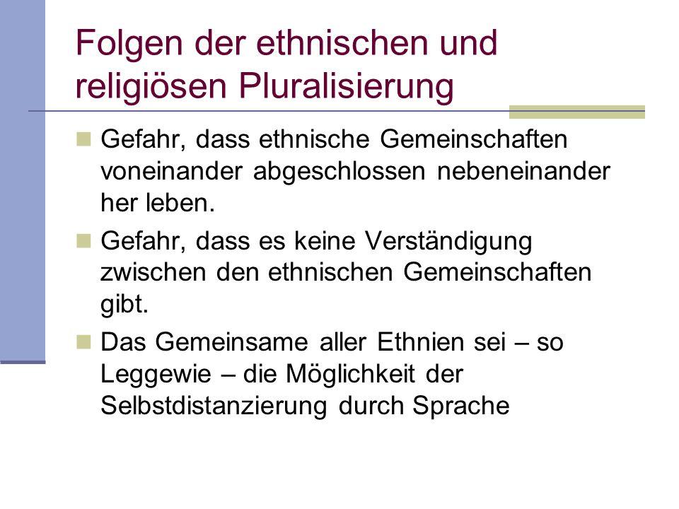 Folgen der ethnischen und religiösen Pluralisierung