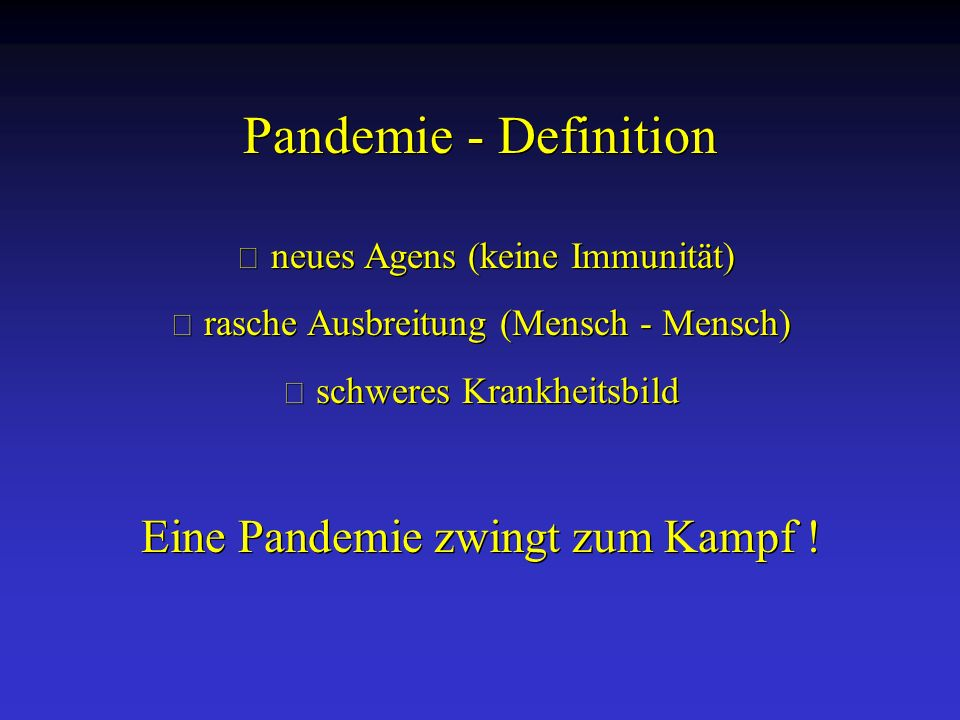 Pandemie - Definition Eine Pandemie zwingt zum Kampf !