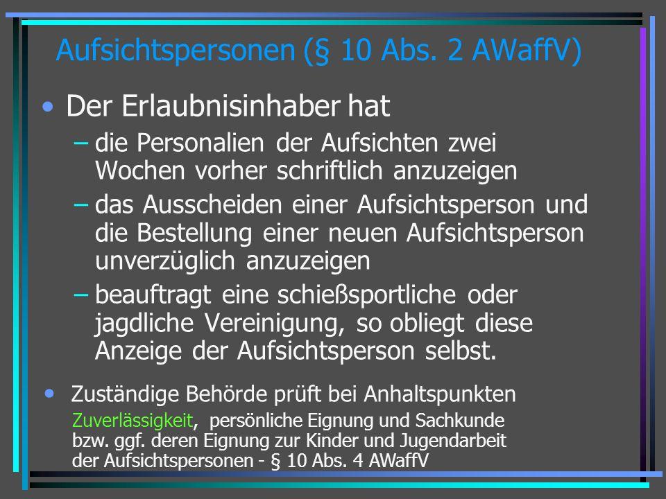 Aufsichtspersonen (§ 10 Abs. 2 AWaffV)