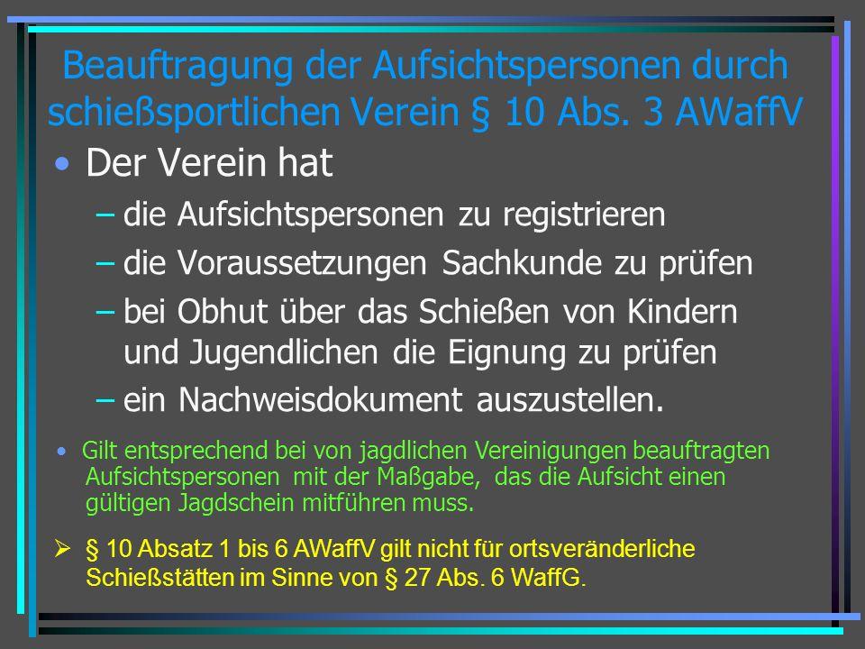 Beauftragung der Aufsichtspersonen durch schießsportlichen Verein § 10 Abs. 3 AWaffV