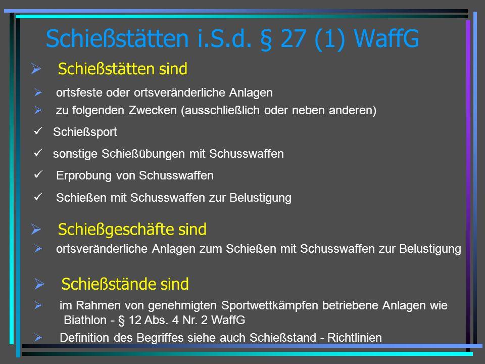 Schießstätten i.S.d. § 27 (1) WaffG