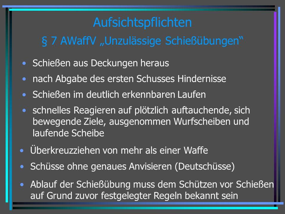 """Aufsichtspflichten § 7 AWaffV """"Unzulässige Schießübungen"""