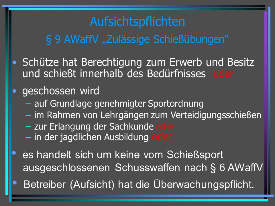 """Aufsichtspflichten § 9 AWaffV """"Zulässige Schießübungen"""