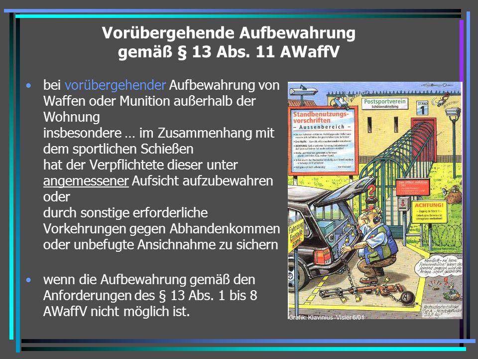 Vorübergehende Aufbewahrung gemäß § 13 Abs. 11 AWaffV