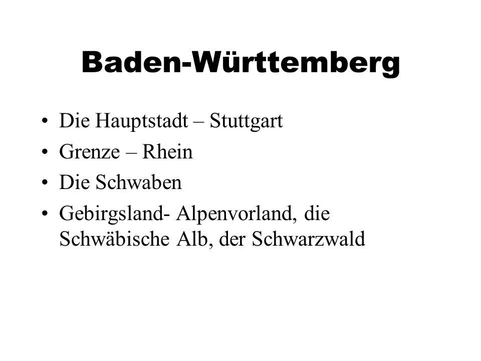 Baden-Württemberg Die Hauptstadt – Stuttgart Grenze – Rhein