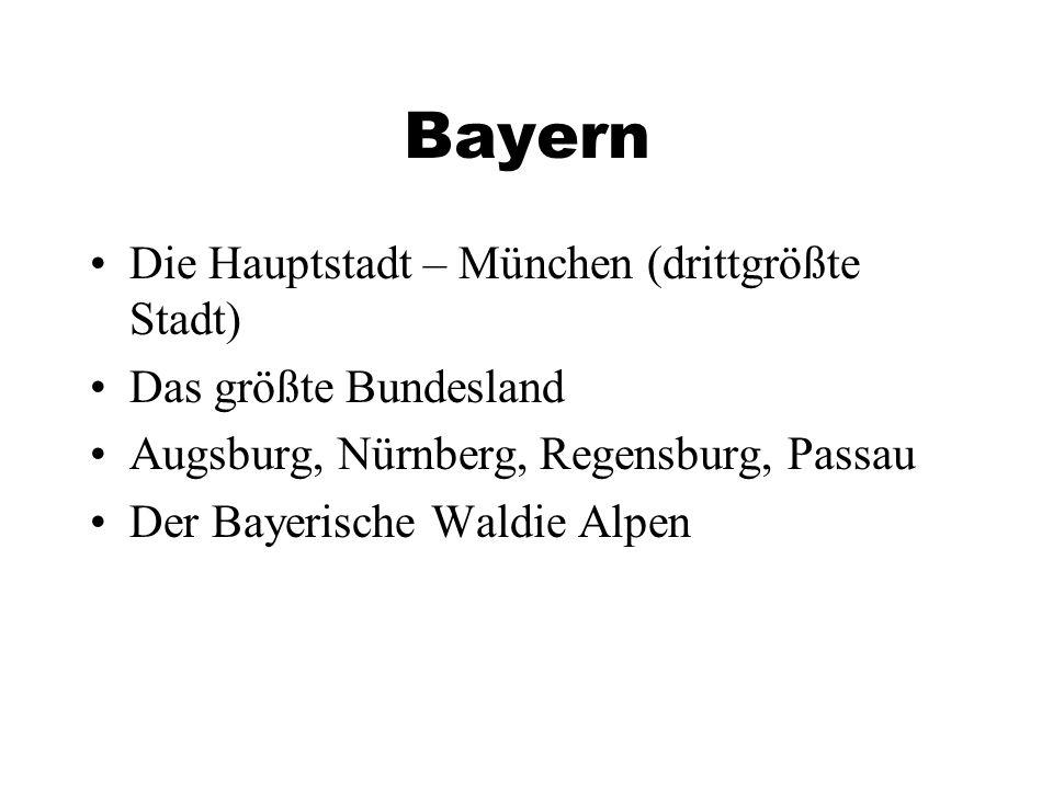 Bayern Die Hauptstadt – München (drittgrößte Stadt)
