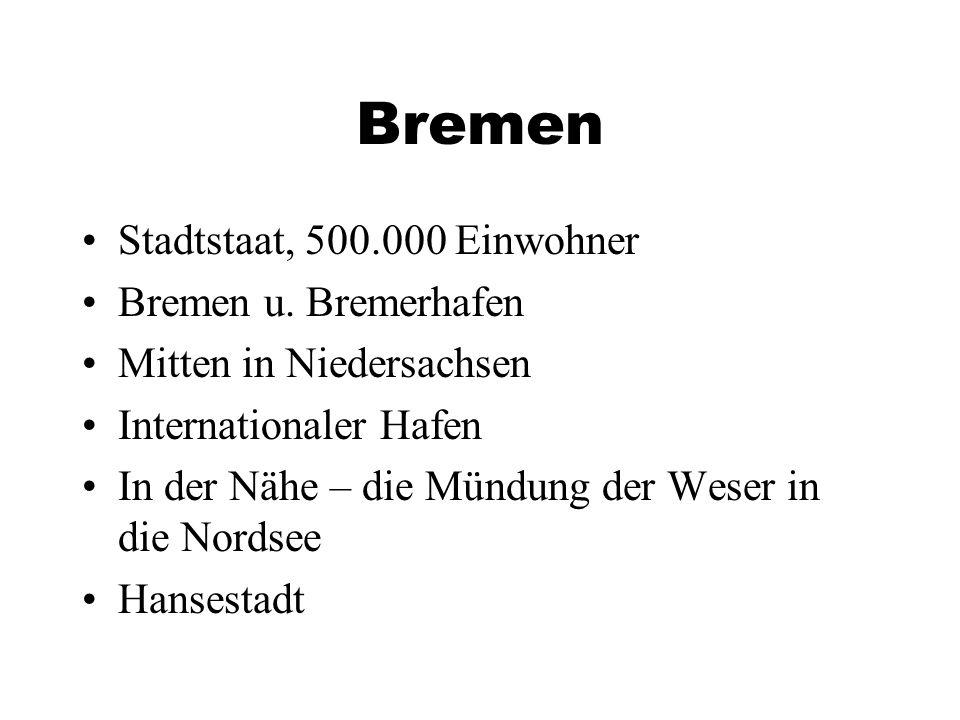 Bremen Stadtstaat, 500.000 Einwohner Bremen u. Bremerhafen