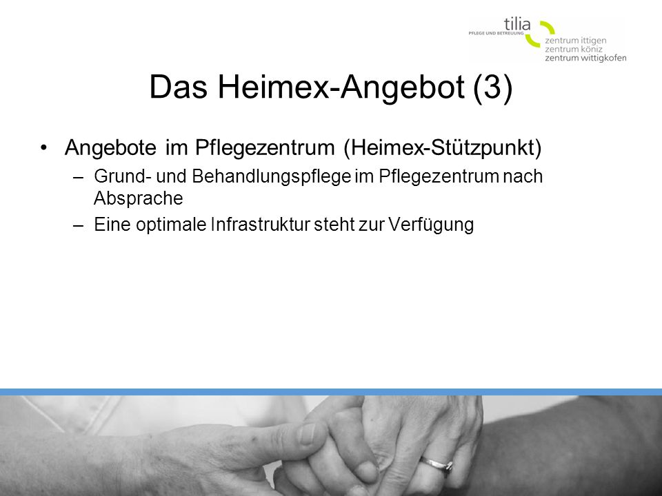 Das Heimex-Angebot (3) Angebote im Pflegezentrum (Heimex-Stützpunkt)