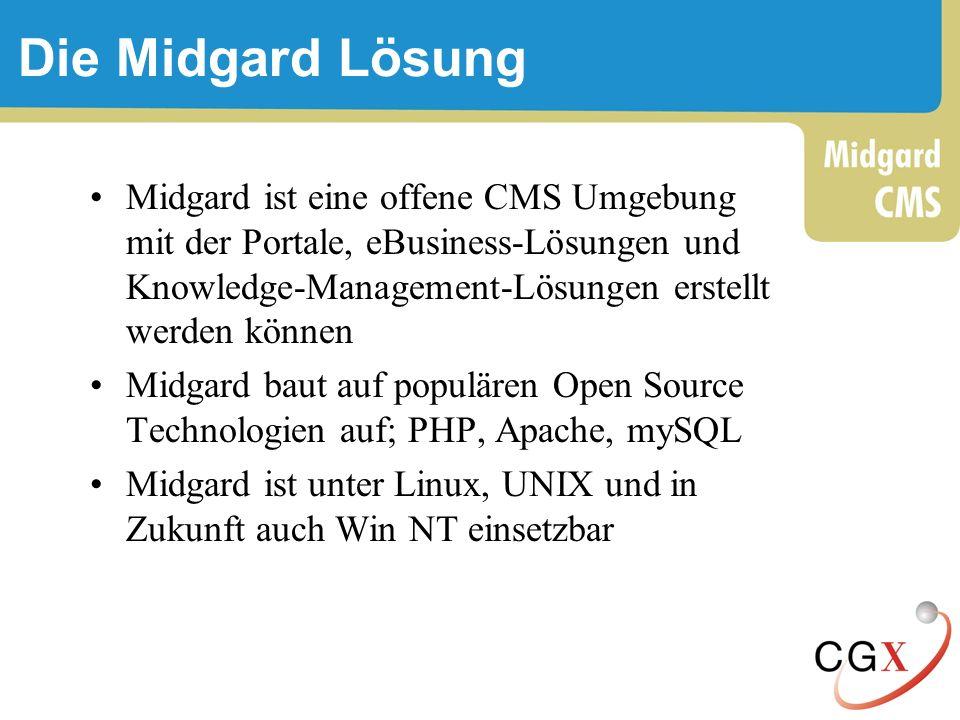 Die Midgard Lösung Midgard ist eine offene CMS Umgebung mit der Portale, eBusiness-Lösungen und Knowledge-Management-Lösungen erstellt werden können.