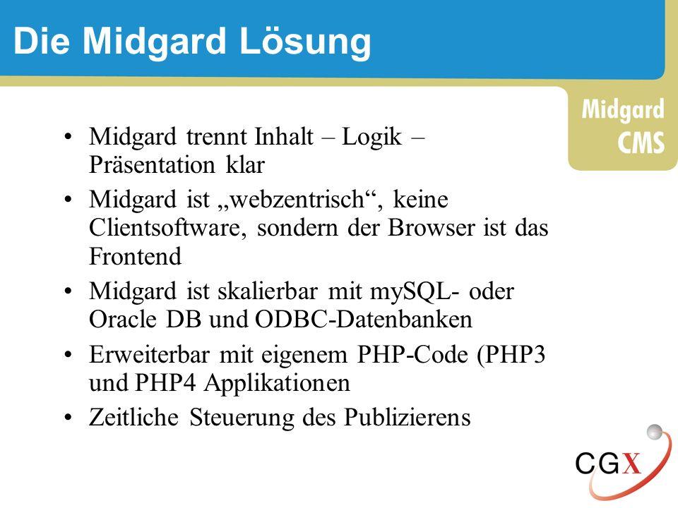 Die Midgard Lösung Midgard trennt Inhalt – Logik – Präsentation klar