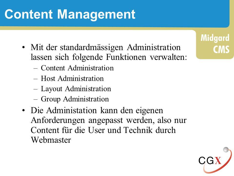 Content Management Mit der standardmässigen Administration lassen sich folgende Funktionen verwalten: