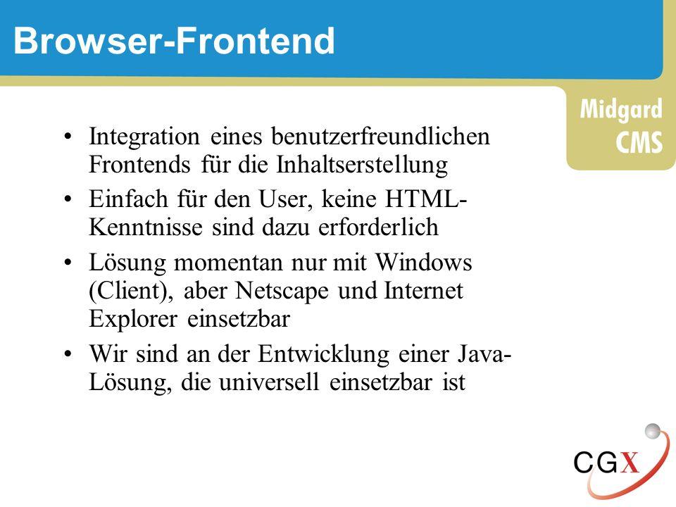 Browser-Frontend Integration eines benutzerfreundlichen Frontends für die Inhaltserstellung.