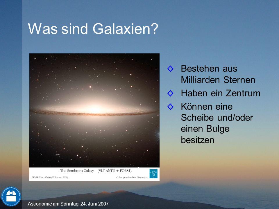 Was sind Galaxien Bestehen aus Milliarden Sternen Haben ein Zentrum