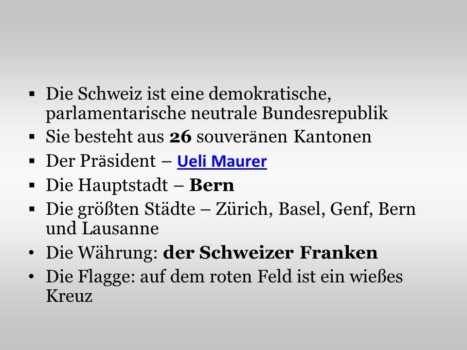 Die Schweiz ist eine demokratische, parlamentarische neutrale Bundesrepublik