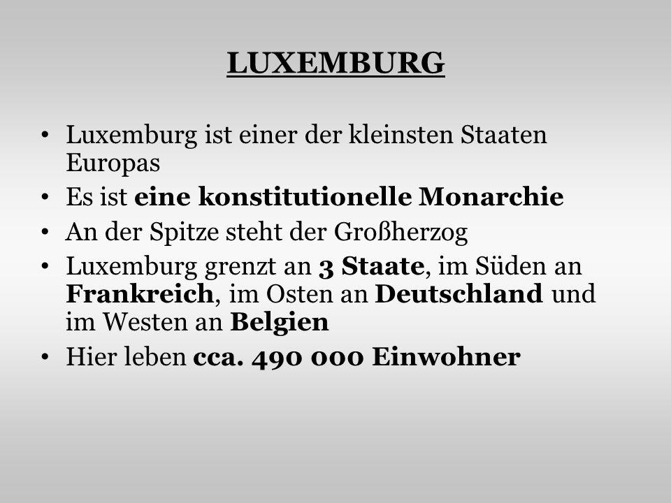 LUXEMBURG Luxemburg ist einer der kleinsten Staaten Europas