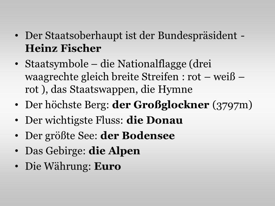 Der Staatsoberhaupt ist der Bundespräsident - Heinz Fischer