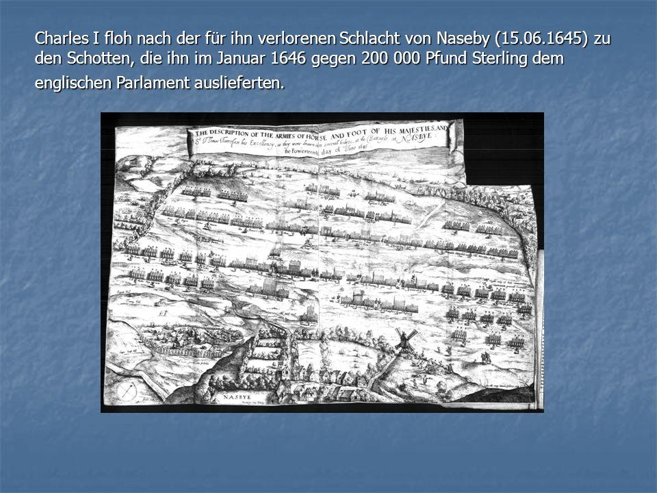 Charles I floh nach der für ihn verlorenen Schlacht von Naseby (15. 06