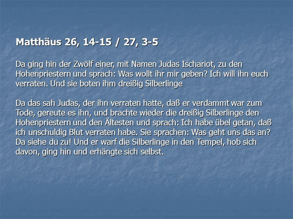 Matthäus 26, 14-15 / 27, 3-5