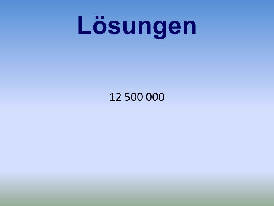 Lösungen 12 500 000