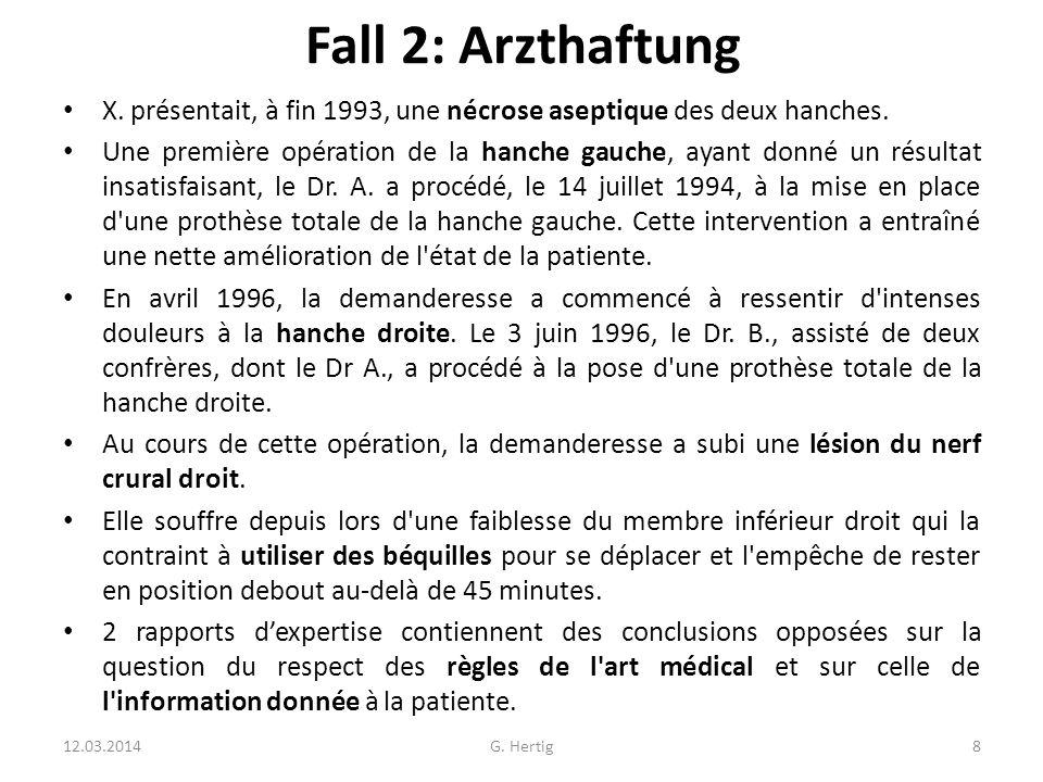 Fall 2: Arzthaftung X. présentait, à fin 1993, une nécrose aseptique des deux hanches.