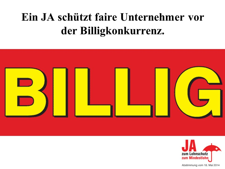 Ein JA schützt faire Unternehmer vor der Billigkonkurrenz.