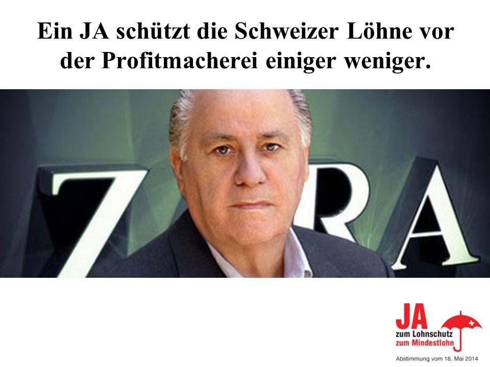 Ein JA schützt die Schweizer Löhne vor der Profitmacherei einiger weniger.