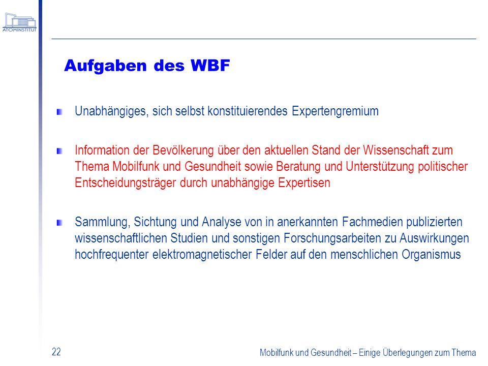 Aufgaben des WBF Unabhängiges, sich selbst konstituierendes Expertengremium.