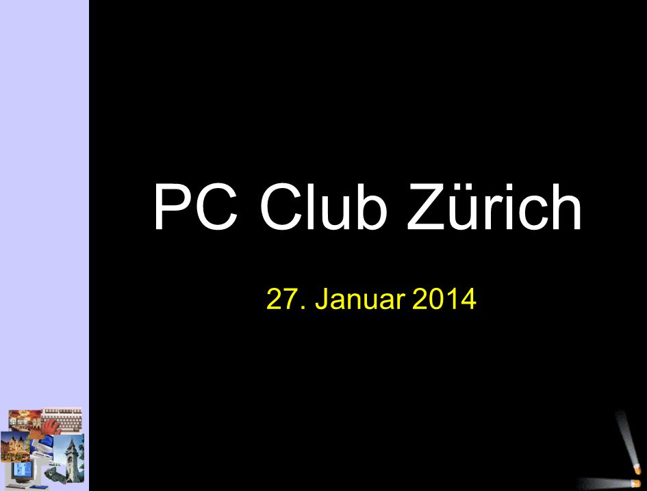 PC Club Zürich 27. Januar 2014