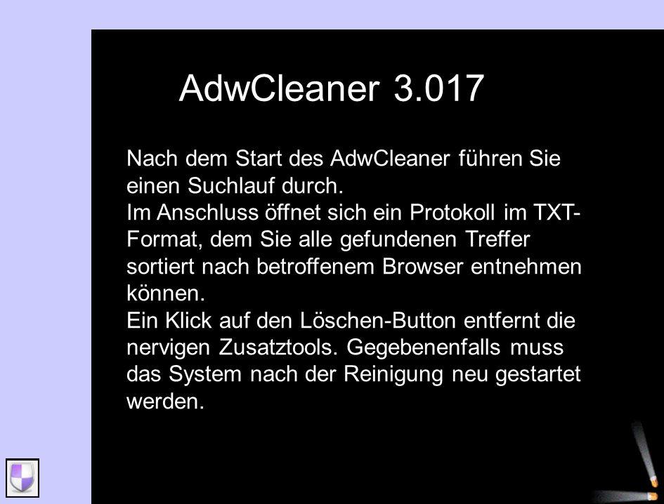 AdwCleaner 3.017 Nach dem Start des AdwCleaner führen Sie einen Suchlauf durch.