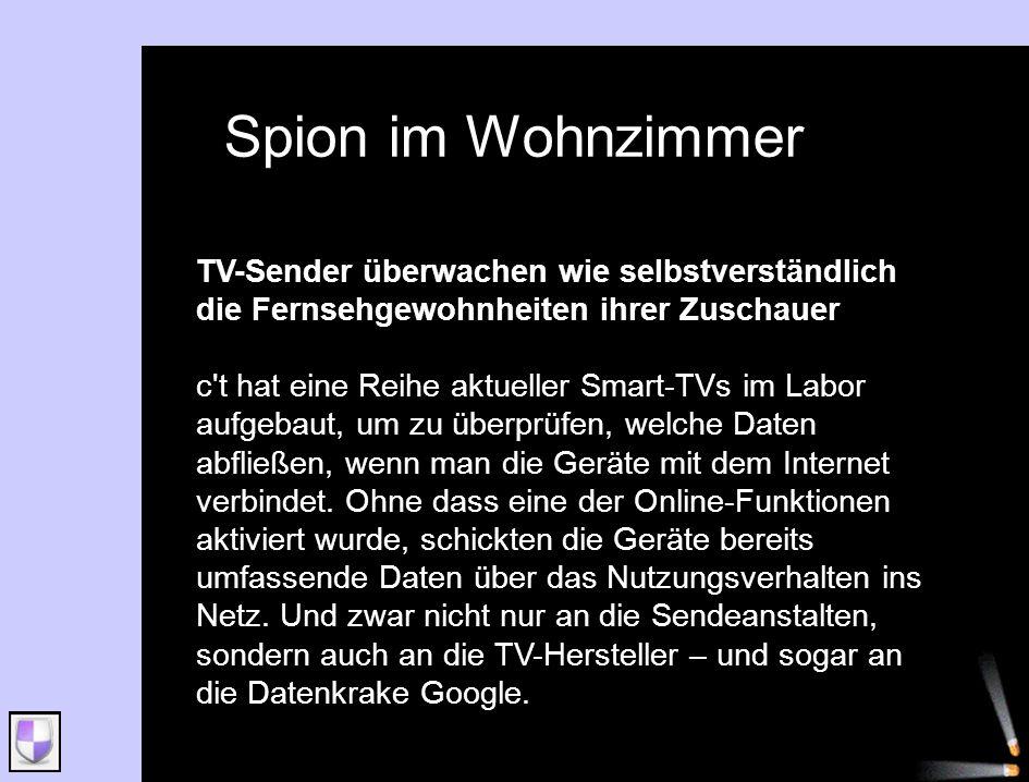 Spion im Wohnzimmer TV-Sender überwachen wie selbstverständlich die Fernsehgewohnheiten ihrer Zuschauer.