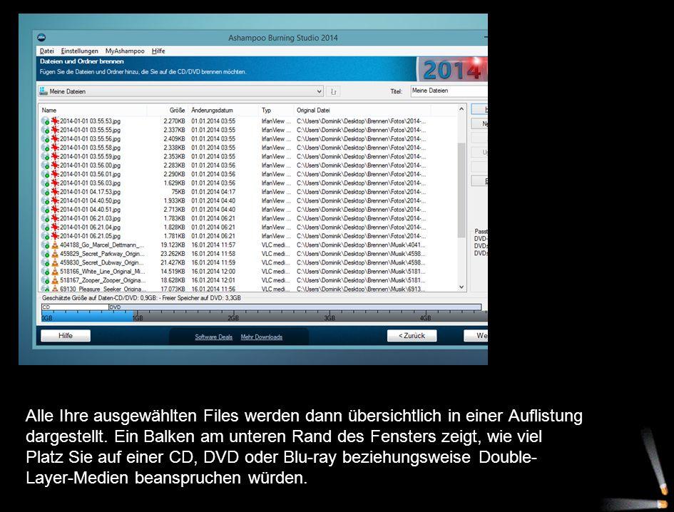 Alle Ihre ausgewählten Files werden dann übersichtlich in einer Auflistung dargestellt.