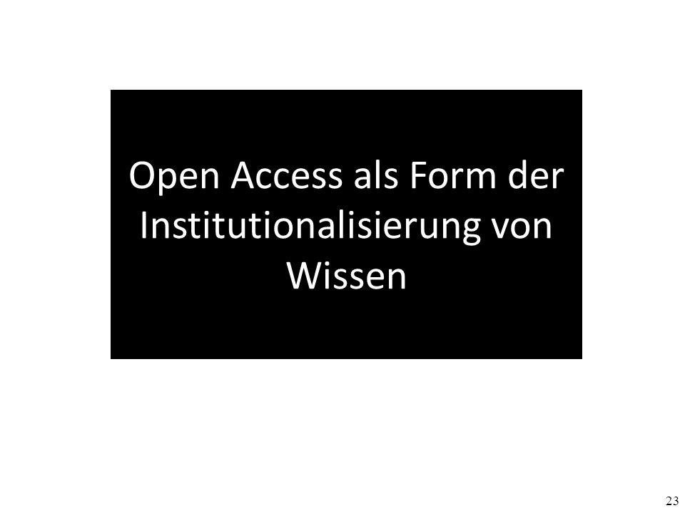 Open Access als Form der Institutionalisierung von Wissen