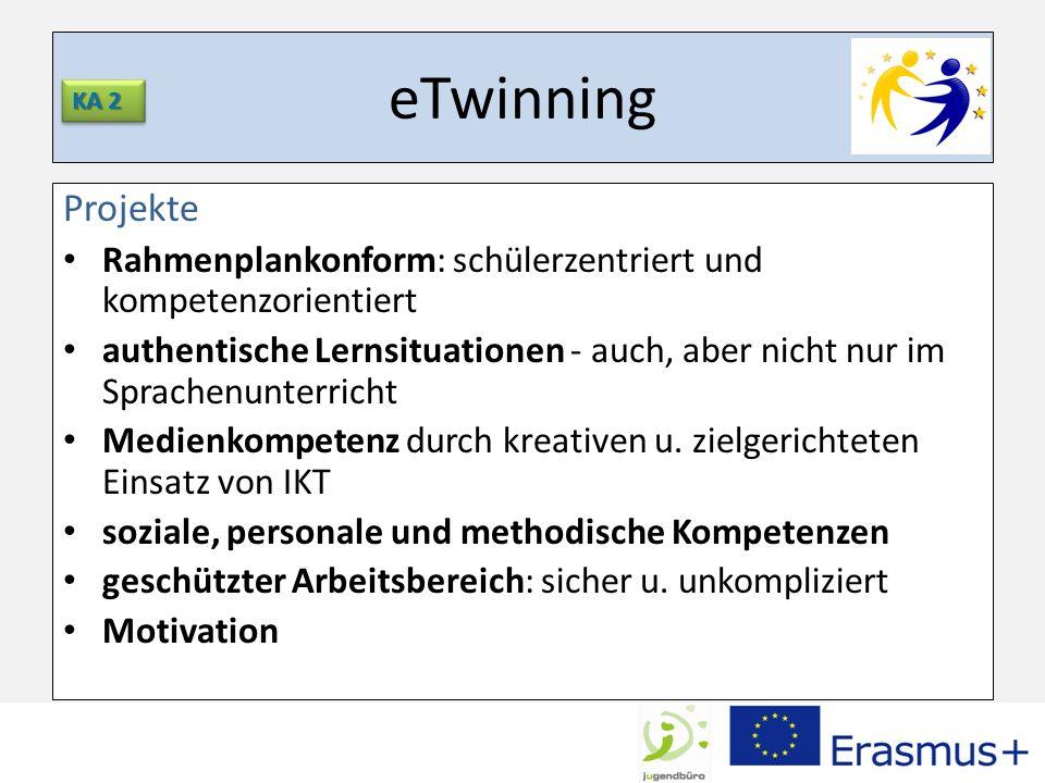 eTwinning KA 2. Projekte. Rahmenplankonform: schülerzentriert und kompetenzorientiert.