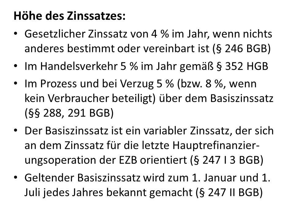 Höhe des Zinssatzes: Gesetzlicher Zinssatz von 4 % im Jahr, wenn nichts anderes bestimmt oder vereinbart ist (§ 246 BGB)