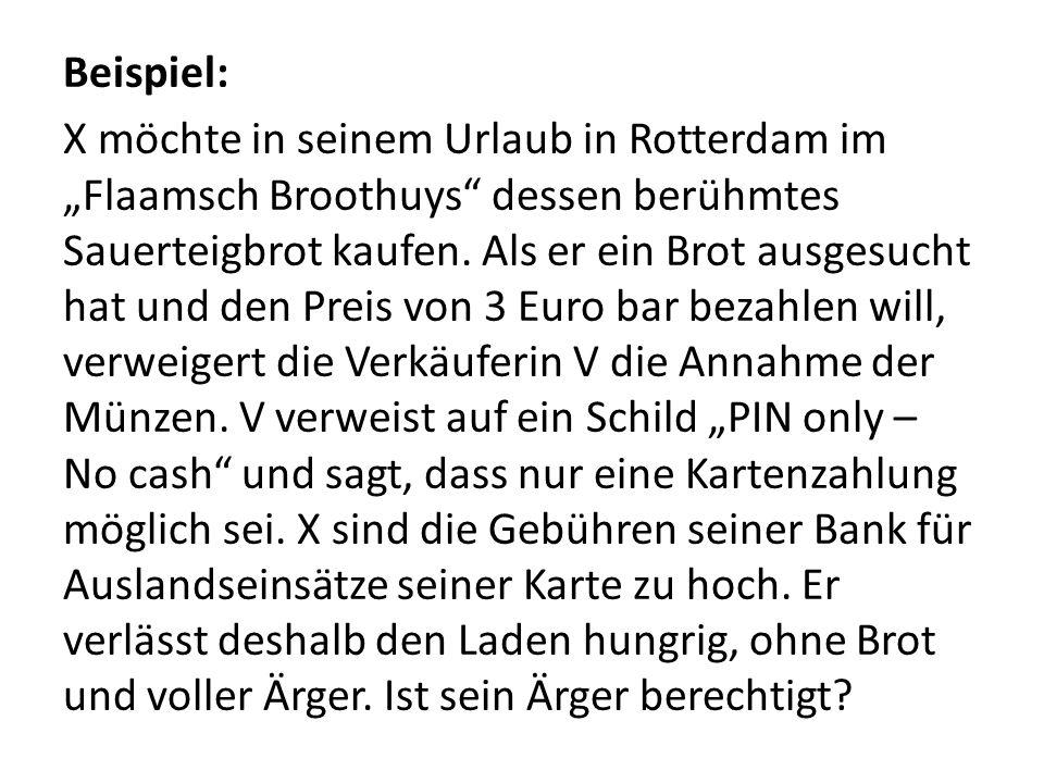 """Beispiel: X möchte in seinem Urlaub in Rotterdam im """"Flaamsch Broothuys dessen berühmtes Sauerteigbrot kaufen."""