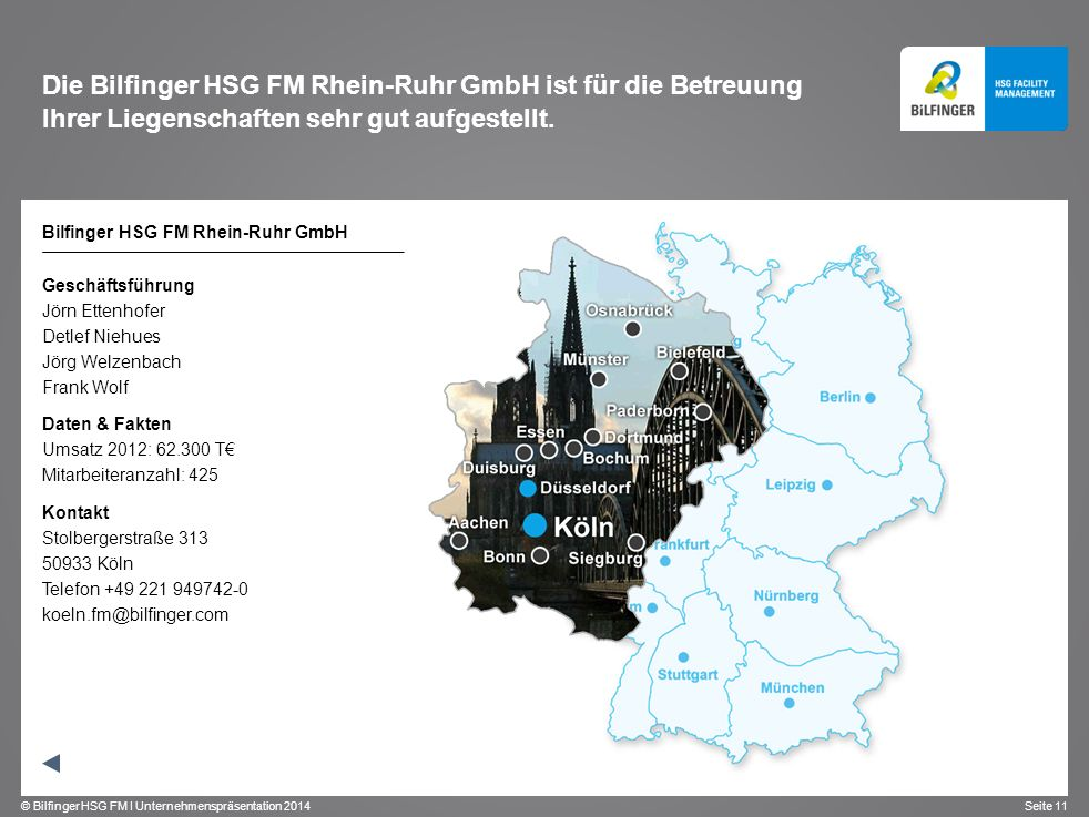 Die Bilfinger HSG FM Rhein-Ruhr GmbH ist für die Betreuung Ihrer Liegenschaften sehr gut aufgestellt.