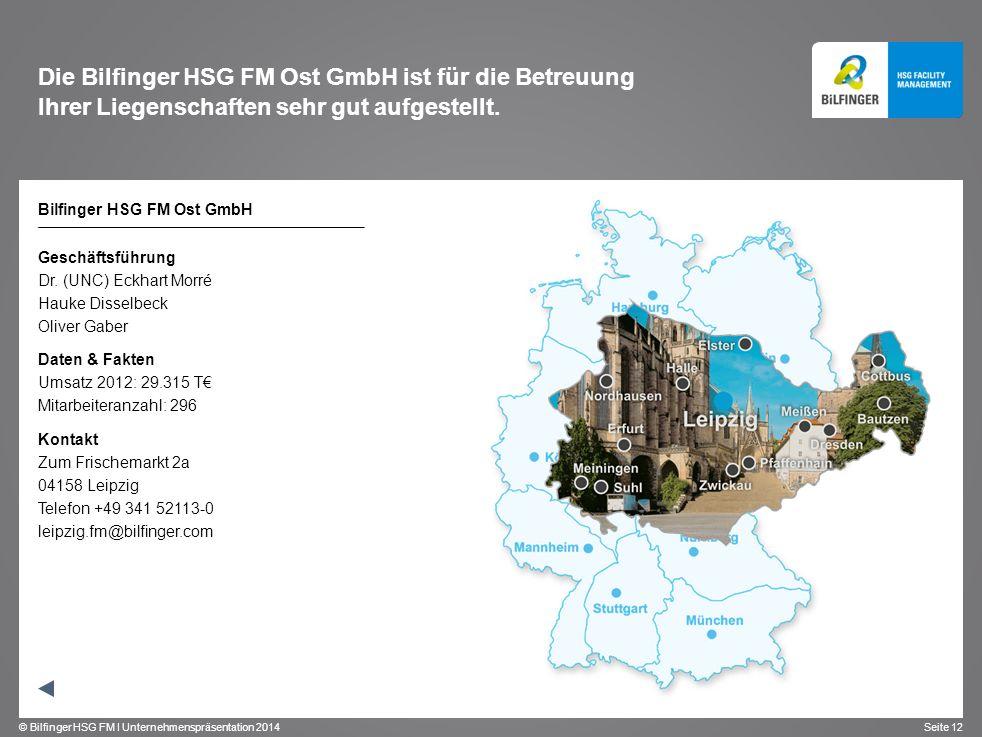 Die Bilfinger HSG FM Ost GmbH ist für die Betreuung Ihrer Liegenschaften sehr gut aufgestellt.
