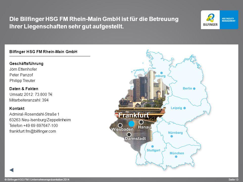 Die Bilfinger HSG FM Rhein-Main GmbH ist für die Betreuung Ihrer Liegenschaften sehr gut aufgestellt.