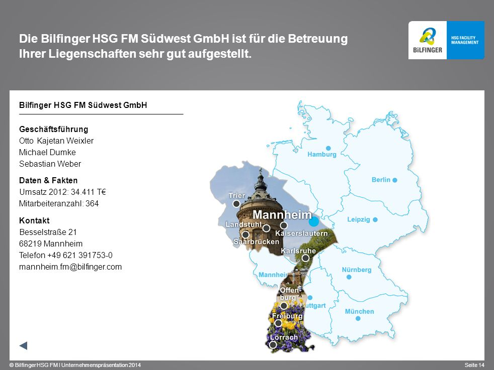 Die Bilfinger HSG FM Südwest GmbH ist für die Betreuung Ihrer Liegenschaften sehr gut aufgestellt.