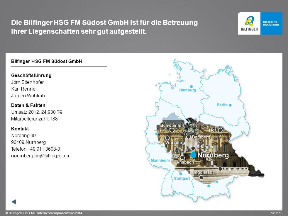 Die Bilfinger HSG FM Südost GmbH ist für die Betreuung Ihrer Liegenschaften sehr gut aufgestellt.