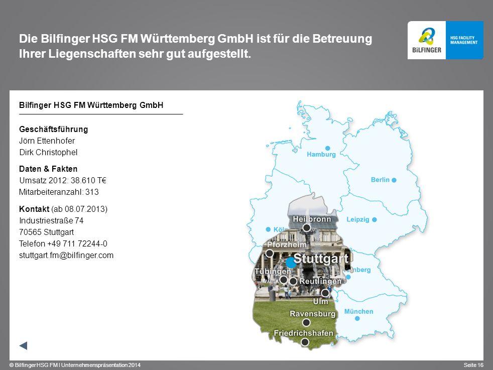 Die Bilfinger HSG FM Württemberg GmbH ist für die Betreuung Ihrer Liegenschaften sehr gut aufgestellt.